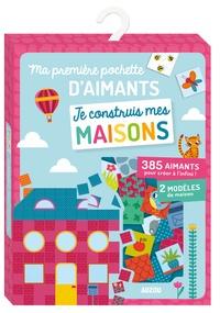 Amandine Notaert - Ma première pochette d'aimants Je construis mes maisons - Avec 385 aimants pour créer à l'infini ! 2 modèles de maison.
