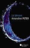 Amandine Peter - Le Stream Tome 1 : .