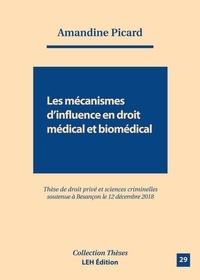 Amandine Picard - Les mécanismes d'influence en droit médical et biomédical.