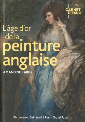 Amandine Rabier - L'âge d'or de la peinture anglaise.
