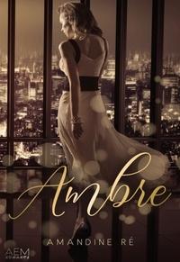 Amandine Ré - Ambre - Romance dramatique.
