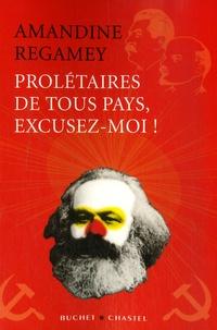 Amandine Regamey - Prolétaires de tous pays, excusez-moi ! - Dérision et politique dans le monde soviétique.