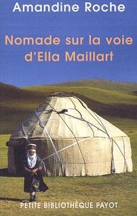 Amandine Roche - Nomade sur la voie d'Ella Maillart.