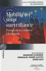 Amandine Scherrer et Emmanuel-Pierre Guittet - Mobilité(s) sous surveillance - Perspectives croisées UE-Canada.
