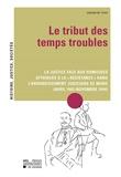 """Amandine Thiry - Le tribut des temps troubles - La justice face aux homicides attribués à la """"résistance"""" dans l'arrondissement judiciaire de Mons (avril 1943-novembre 1944)."""