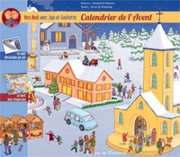 Amandine Wanert et Anne de Bisschop - Calendrier de l'avent - Vers Noël avec Jojo et Gaufrette.