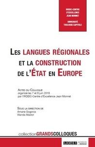 Amané Gogorza et Wanda Mastor - Les langues régionales et la construction de l'Etat en Europe - Actes du colloque organisé les 7 et 8 juin 2018 par l'IRDEIC-Centre d'excellence Jean Monnet.