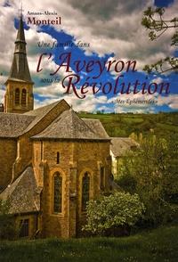 Amans-Alexis Monteil - Une famille dans l'Aveyron sous la Révolution - Mes Ephémérides.