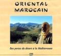 Amar Abbou et Hassan Aouraghe - Oriental marocain - Des portes du désert à la Méditerranée.