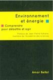Amar Bellal - Environnement et énergie - Comprendre pour débattre et agir.