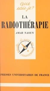 Amar Naoun et Paul Angoulvent - La radiothérapie.