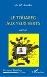 Amara idir Ait- - Le touareg aux yeux verts - roman.