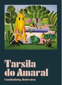Pdf télécharger des livres gratuits Tarsila do amaral cannibalizing modernism /anglais ePub MOBI par Amaral tarsila Do 9788531000706