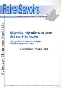 Swanie Potot - Faire Savoirs N°13, décembre 2016 : Migrants, migrations au coeur des sociétés locales - Un regard sur la situation en région Provence Alpes Côte d'Azur.