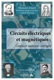 Amari Mansour - Circuits électriques et magnétiques - Cours et exercices corrigés.