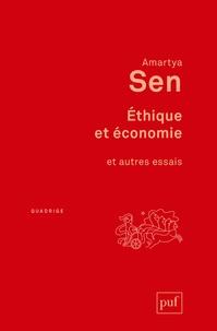 Amartya Sen - Ethique et économie et autres essais.