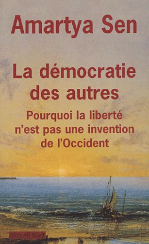 Amartya Sen - La démocratie des autres.