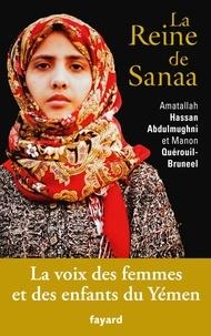 Amatallah Hassan Abdulmughni et Manon Quérouil-Bruneel - La Reine de Sanaa.