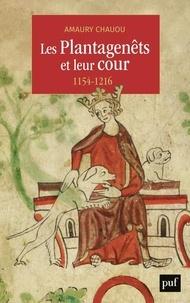 Les Plantagenêts et leur cour (1154-1216) - Amaury Chauou pdf epub