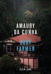 Amaury Da Cunha - Baby Farmer.