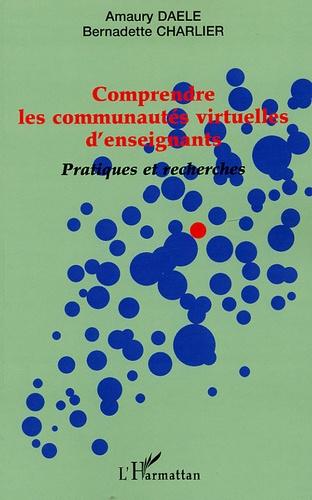 Amaury Daele et Bernadette Charlier - Comprendre les communautés virtuelles d'enseignants - Pratiques et recherches.