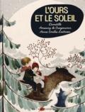 Amaury de Crayencour et Domitille Lutz - L'ours et le soleil. 1 CD audio