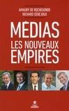 Amaury de Rochegonde et Richard Sénéjoux - Médias - Les nouveaux empires.