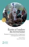 Amaury Dehoux et Vincent Engel - Écrits à l'ombre du terrorisme - Romans et romanciers face à l'expérience contemporaine de la terreur.