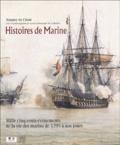 Amaury Du Chêne - Histoires de Marine - Mille cinq cents événements de la vie des marins de 1295 à nos jours.