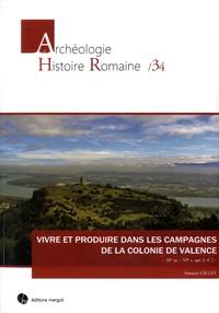Amaury Gilles - Vivre et produire dans les campagnes de la colonie de Valence (IIe s. av. - VIe s. ap. J.-C.).