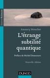 Amaury Mouchet - L'étrange subtilité quantique - 2ed.
