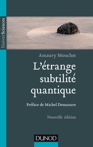 Amaury Mouchet - L'étrange subtilité quantique.