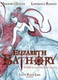 Amaury Quétel et Lawrence Rasson - Elizabeth Bathory Tome 2 : Le temps du glaive.