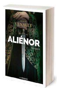 Amaury Venault - Aliénor - La reine amoureuse.