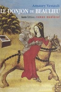 Amaury Venault - Le donjon de Beaulieu.