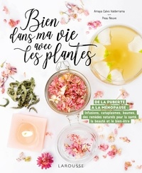 Amaya Calvo Valderrama et  Peau neuve - Bien dans ma vie avec les plantes.