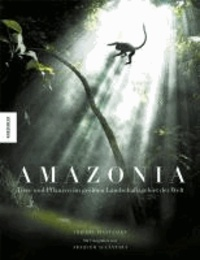 Amazonia - Tiere und Pflanzen im größten Landschaftsgebiet der Welt.