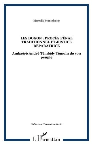 Ambaéré André Témbély - Les Dogon : procès pénal traditionnel et justice réparatrice.