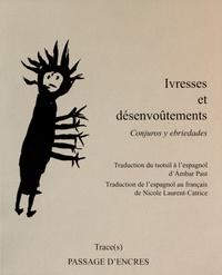 Ambar Past et Nicole Laurent-Catrice - Ivresse et désenvoûtements - Edition français-espagnol-tsotsil.