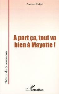 Ambass Ridjali - A part ça, tout va bien à Mayotte ! - Saison 2.