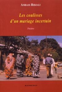 Ambass Ridjali - Les coulisses d'un mariage incertain.