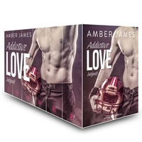 Amber James - Addictive Love – L'intégrale.