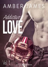 Amber James - Addictive Love, vol. 1.