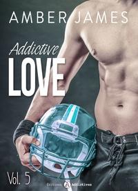 Amber James - Addictive Love, vol. 5.