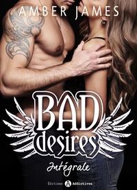 Amber James - Bad Desires - L'intégrale.