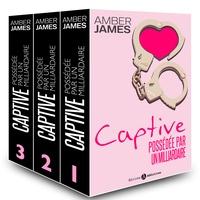 Amber James - La captive - possédée par un milliardaire (l'intégrale).