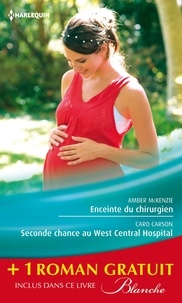 Amber McKenzie et Caro Carson - Enceinte du chirurgien - Seconde chance au West Central Hospital - Le passé secret du Dr Lawson - (promotion).