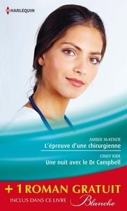 Amber McKenzie et Cindy Kirk - L'épreuve d'une chirurgienne - Une nuit avec le Dr Campbell - Le sacrifice du bonheur - (promotion).