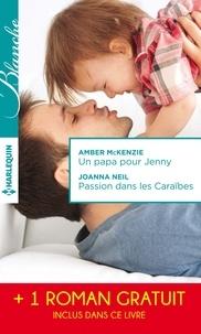 Amber McKenzie et Joanna Neil - Un papa pour Jenny - Passion dans les Caraïbes - Irrésistibles promesses - (promotion).