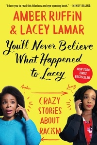 Amber Ruffin et Lacey Lamar - You'll Never Believe What Happened to Lacey - Crazy Stories about Racism.